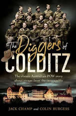 The Diggers of Colditz: The classic Australian POW story about escape from the impossible - Audiobook Download