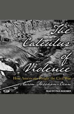 The Calculus of Violence: How Americans Fought the Civil War - Audiobook Download
