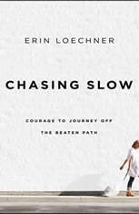 Chasing Slow: Courage to Journey Off the Beaten Path - Audiobook Download