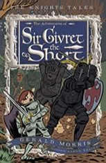 The Adventures of Sir Givret the Short: The Knights' Tales Book 2