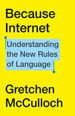 Because Internet: Understanding the New Rules of Language - Audiobook Download