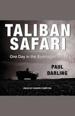 Taliban Safari: One Day in the Surkhagan Valley - Audiobook Download