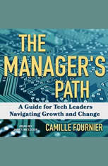 The Managers Path: A Guide for Tech Leaders Navigating Growth and Change - Audiobook Download