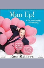 Man Up!: Tales of My Delusional Self-Confidence - Audiobook Download