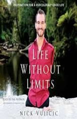 Life Without Limits: Inspiration for a Ridiculously Good Life - Audiobook Download