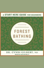 Forest Bathing: A Start Here Guide - Audiobook Download