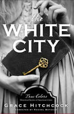 The White City: True Colors: Historical Stories of American Crime - Audiobook Download