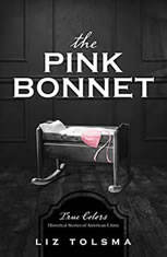 The Pink Bonnet: True Colors: Historical Stories of American Crime - Audiobook Download
