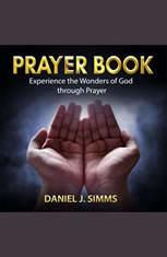 Prayer Book: Experience the Wonders of God through Prayer - Audiobook Download