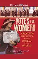 Votes for Women!: American Suffragists and the Battle for the Ballot - Audiobook Download