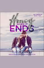 Honey When it Ends - Audiobook Download