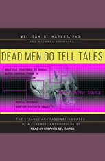 Dead Men Do Tell Tales: The Strange and Fascinating Cases of a Forensic Anthropologist - Audiobook Download