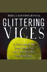 Glittering Vices: A New Look at the Seven Deadly Sins and Their Remedies - Audiobook Download