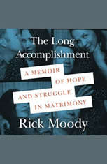 The Long Accomplishment: A Memoir of Hope and Struggle in Matrimony - Audiobook Download