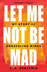 Let Me Not Be Mad: My Story of Unraveling Minds - Audiobook Download