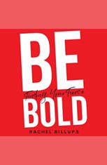 Be Bold: Finding Your Fierce - Audiobook Download
