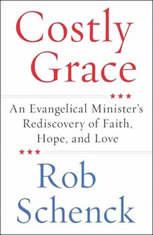 Costly Grace: An Evangelical Ministers Rediscovery of Faith Hope and Love - Audiobook Download