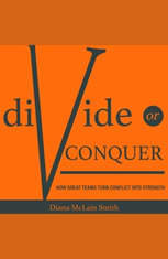 Divide or Conquer: How Great Teams Turn Conflict into Strength - Audiobook Download
