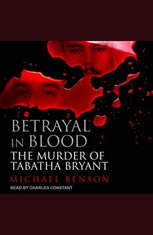 Betrayal in Blood: The Murder of Tabatha Bryant - Audiobook Download