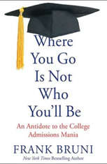 Where You Go Is Not Who Youll Be: An Antidote to the College Admissions Mania - Audiobook Download