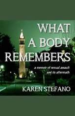 What A Body Remembers: A Memoir of Sexual Assault and Its Aftermath - Audiobook Download