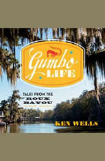 Gumbo Life: Tales from the Roux Bayou - Audiobook Download