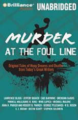 Murder at the Foul Line: Original Tales of Hoop Dreams and Deaths from Todays Great Writers - Audiobook Download