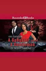 A Gangster and a Gentleman: I Need a Gangsta; Gentlemen Prefer Bullets - Audiobook Download
