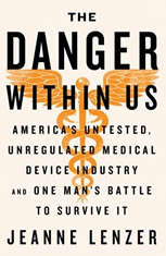 The Danger Within Us: AmericaÂ's Untested Unregulated Medical Device Industry and One ManÂ's Battle to Survive It - Audiobook Download