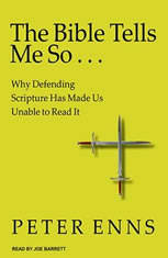 The Bible Tells Me So: Why Defending Scripture Has Made Us Unable to Read It - Audiobook Download