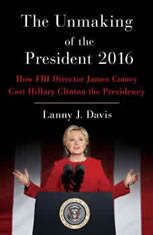 Unmaking of the President 2016: How FBI Director James Comey Cost Hillary Clinton the Presidency - Audiobook Download