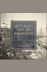 Last Boat Out of Shanghai: The Epic Story of the Chinese Who Fled Maos Revolution - Audiobook Download