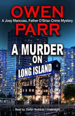 A Murder on Long Island: The Last Advocate; A Joey Mancuso Father OBrian Crime Mystery - Audiobook Download