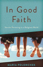 In Good Faith: Secular Parenting in a Religious World - Audiobook Download