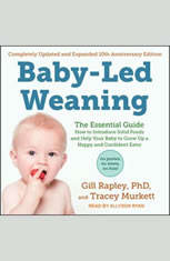 Baby-Led Weaning Completely Updated and Expanded Tenth Anniversary Edition: The Essential Guide - How to Introduce Solid Foods and Help Your Baby to Grow Up a Happy and Confident - Audiobook Download