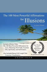 The 100 Most Powerful Affirmations for Illusions - Audiobook Download
