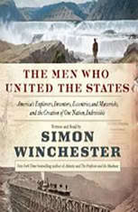 The Men Who United the States: Americas Explorers Inventors Eccentrics and Mavericks and the Creation of One Nation Indivisible - Audiobook Download