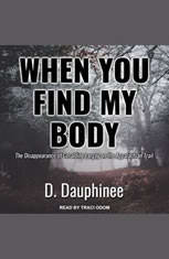 When You Find My Body: The Disappearance of Geraldine Largay on the Appalachian Trail - Audiobook Download