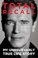 Total Recall: My Unbelievably True Life Story - Audiobook Download