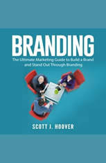 Branding: The Ultimate Marketing Guide to Build a Brand and Stand Out Through Branding - Audiobook Download