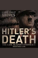 Hitlers Death: The Case Against Conspiracy - Audiobook Download