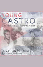 Young Castro: The Making of a Revolutionary - Audiobook Download