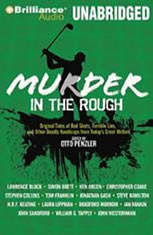 Murder in the Rough: Original Tales of Bad Shots Terrible Lies and Other Deadly Handicaps from Todays Great Writers - Audiobook Download