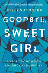 Goodbye Sweet Girl: A Story of Domestic Violence and Survival - Audiobook Download