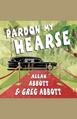 Pardon My Hearse: A Colorful Portrait of Where the Funeral and Entertainment Industries Met in Hollywood - Audiobook Download