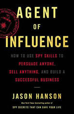 Agent of Influence: How to Use Spy Skills to Persuade Anyone Sell Anything and Build a Successful Business - Audiobook Download