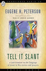 Tell it Slant: A Conversation on the Language of Jesus in His Stories and Prayers - Audiobook Download