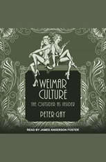 Weimar Culture: The Outsider as Insider - Audiobook Download