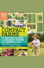 Compact Farms: 15 Proven Plans for Market Farms on 5 Acres or Less - Audiobook Download