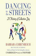 Dancing in the Streets: A History of Collective Joy - Audiobook Download